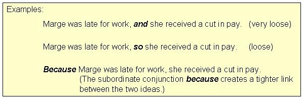 Coordinating conjunctions usually form looser connections than other conjunctions do.